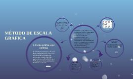 Copy of metodo de escala grafica
