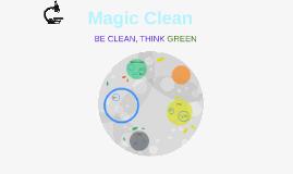 Magic Clean (Think Clean Be Green)