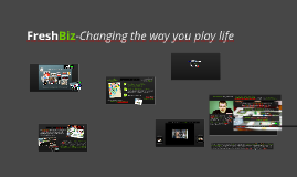 Copy of FreshBiz-Changing the way you play life