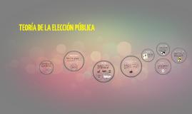 Copy of TEORÍA DE LA ELECCIÓN PÚBLICA