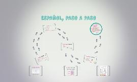 ESPAÑOL, PASO A PASO