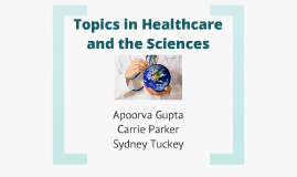 Topics in Healthcare and the Sciences