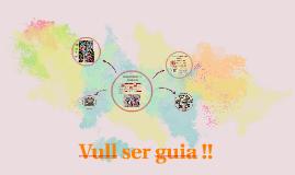 Copy of Vull ser guia !!