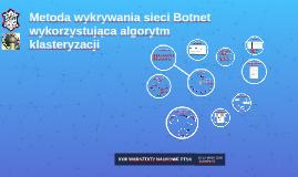 Metoda wykrywania sieci Botnet wykorzystująca algorytm klast