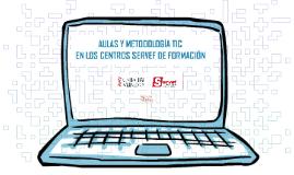 AULAS Y METODOLOGÍA TIC
