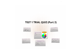 TEST 1 TRIAL QUIZ (Part 2)