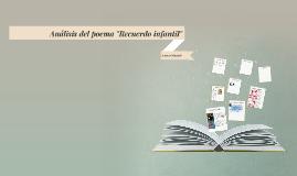 """Copy of Análisis del poema """"Recuerdo infantil"""""""