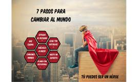 Copia de 7 pasos para cambiar al mundo