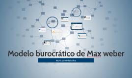 Copy of Modelo burocrático de Max weber