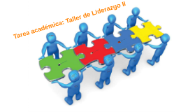 Tarea académica: Taller de Liderazgo II
