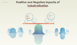 positive and negative impacts of industralization