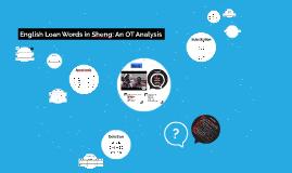 English Loan Words in Sheng: An Optimality Theory Analysis