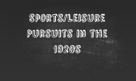 Sports/Leisure Pursuits in the