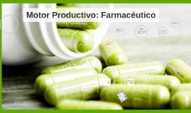 Motor Productivo: Farmacéutico