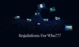 Regulations For Who???