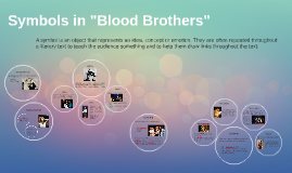 "Copy of Symbols in ""Blood Brothers"""