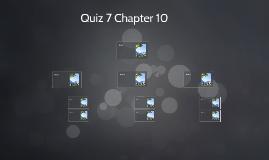 Quiz 7 Chapter 10
