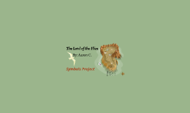 The Lord of the Flies - Symbols project (Aaron)