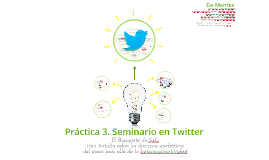 Práctica 3. Seminario en Twitter