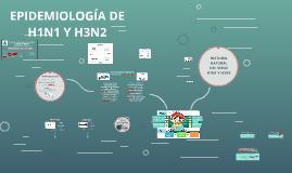 Copy of EPIDEMIOLOGIA DE H1N1 Y H3N2