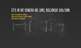 STS 10 DE ENERO DE 2017, RECURSO 283/2015