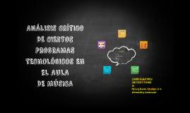 ANÁLISIS CRÍTICO DE CIERTOS PROGRAMAS TECNOLÓGICOS EN EL AUL