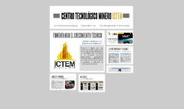 CENTRO TECNOLÓGICO MINERO ICTEM