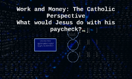 Work and Money: The Catholic Perspective