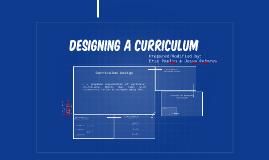 DESIGNING A CURRICULUM