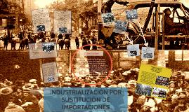 Copy of INDUSTRIALIZACIÓN POR SUSTITUCIÓN DE IMPORTACIONES