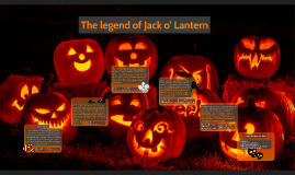 The legend of Jack o' Lantern