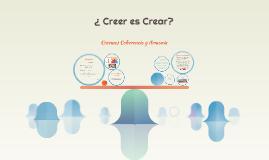 ¿ Creer es Crear?