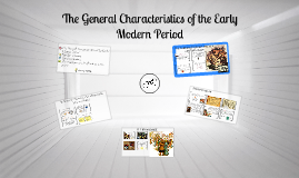 The General Characteristics of the Early Modern Period