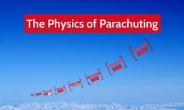 The Physics of Parachuting