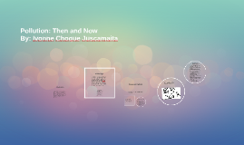Copy of Pollution: Then and Now