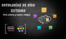 Copia de PATOLOGÍAS DE OÍDO EXTERNO