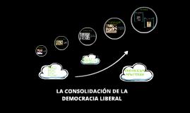 la consolidacion de la democracia liberal