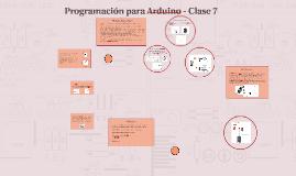 Copy of Programación para Arduino - Clase 7