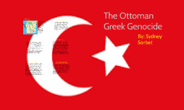 The Ottoman Greek Genocide