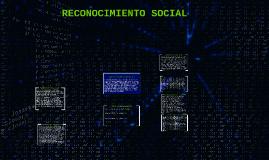 Copy of RECONOCIMIENTO SOCIAL