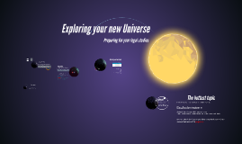 Exploring your new Universe