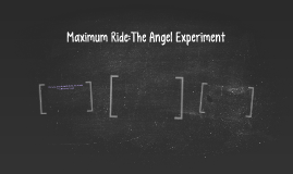 Maximum Ride:The Angel Experiment