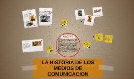 LA HISTORIA DE LOS MEDIOS DE COMUNICACION