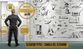 ELEVATOR PITCH / CHARLA DEL ELEVADOR