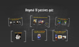 Beyond: U1 passives quiz