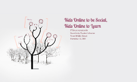Kids Online to be Social,