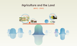 Agriculture and the Land