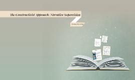 The Constructivist Approach: Narrative Supervision