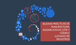 BUENAS PRÁCTICAS DE MANUFACTURA: LLENADO DE REGISTROS