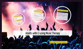 Adults with CI using Music Therapy